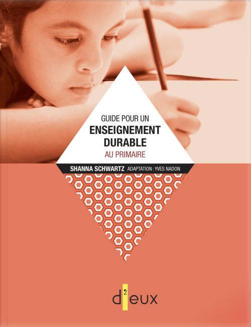 Couverture de Guide pour un enseignement durable au primaire