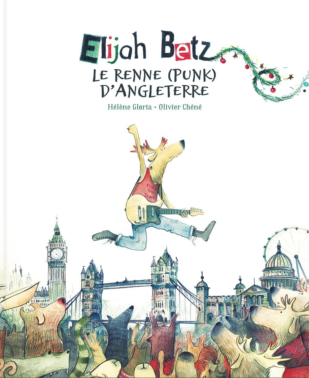 Couverture de Elijah Betz, le renne punk d'Angleterre